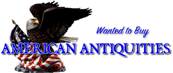 Antique America: Antiques & Collectibles wanted to buy